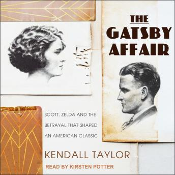 Download Gatsby Affair: Scott, Zelda, and the Betrayal that Shaped an American Classic by Kendall Taylor