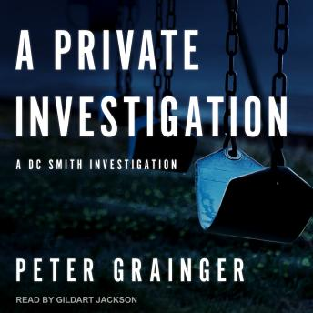 A Private Investigation: A DC Smith Investigation