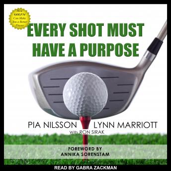 Download Every Shot Must Have a Purpose: How GOLF54 Can Make You a Better Player by Pia Nilsson, Lynn Marriott