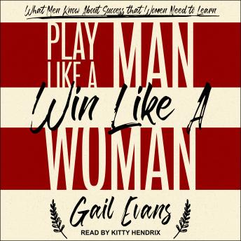 Play Like a Man, Win Like a Woman: What Men Know About Success that Women Need to Learn details