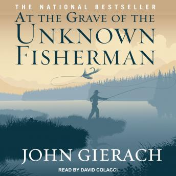 Download At the Grave of the Unknown Fisherman by John Gierach