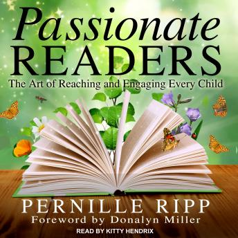 Download Passionate Readers: The Art of Reaching and Engaging Every Child by Pernille Ripp