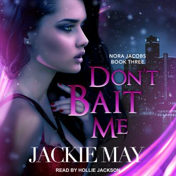Don't Bait Me: Nora Jacobs Book Three