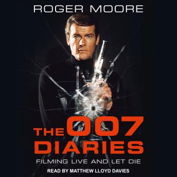 Download 007 Diaries: Filming Live and Let Die by Sir Roger Moore