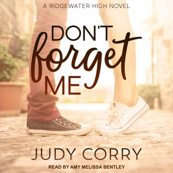 Download Don't Forget Me: Ridgewater High Romance Book 2 by Judy Corry