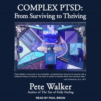 Complex PTSD: From Surviving to Thriving