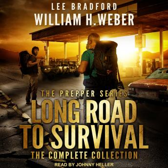 Download Long Road to Survival: The Complete Box Set: A Post-Apocalyptic, Survival Thriller by Lee Bradford, William H. Weber