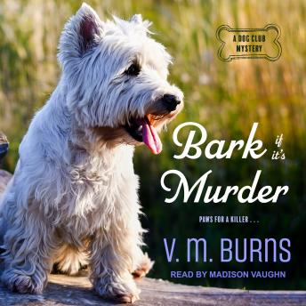 Bark If It's Murder, V.M. Burns
