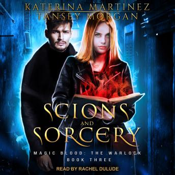 Download Scions and Sorcery by Katerina Martinez, Tansey Morgan