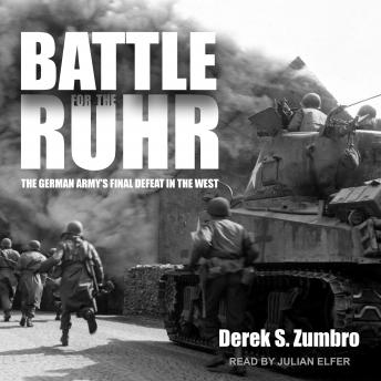 Download Battle for the Ruhr: The German Army's Final Defeat in the West by Derek S. Zumbro