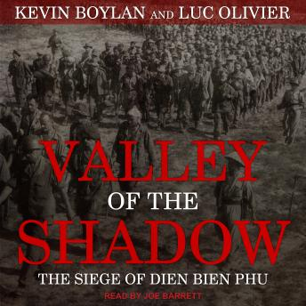 Download Valley of the Shadow: The Siege of Dien Bien Phu by Kevin Boylan, Luc Olivier