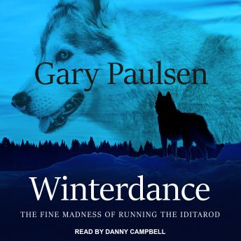 Winterdance: The Fine Madness of Running the Iditarod