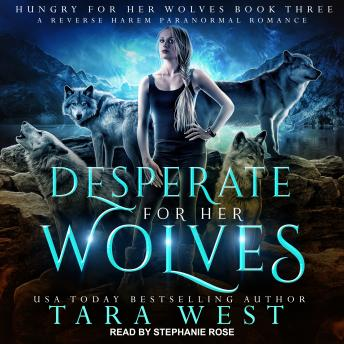 Desperate for Her Wolves: A Reverse Harem Paranormal Romance