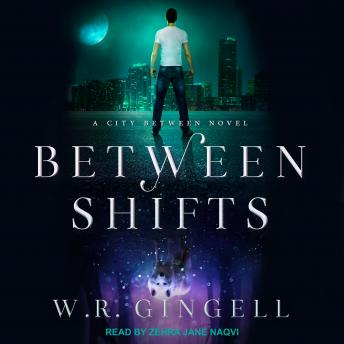 Between Shifts, W.R. Gingell