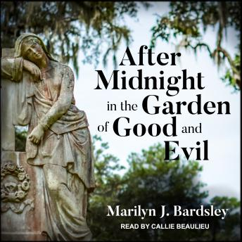 Download After Midnight in the Garden of Good and Evil by Marilyn J. Bardsley