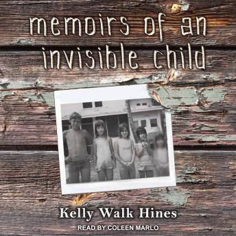 Download Memoirs of an Invisible Child by Kelly Walk Hines