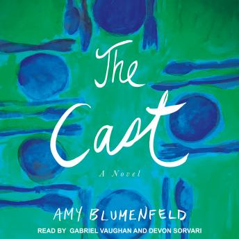 Download Cast: A Novel by Amy Blumenfeld