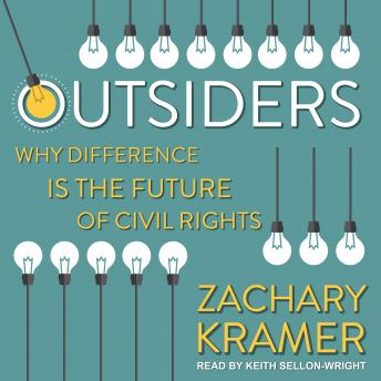 Download Outsiders: Why Difference is the Future of Civil Rights by Zachary Kramer