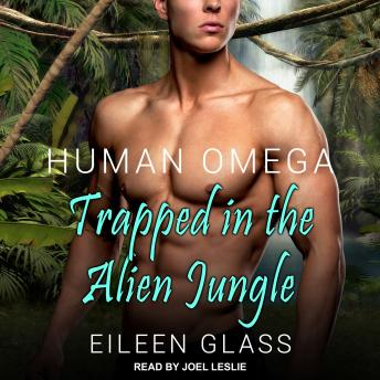 Human Omega: Trapped in the Alien Jungle