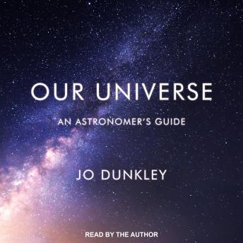 Our Universe: An Astronomer's Guide, Audio book by Jo Dunkley
