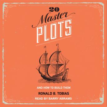 20 Master Plots: And How to Build Them, Ronald B. Tobias