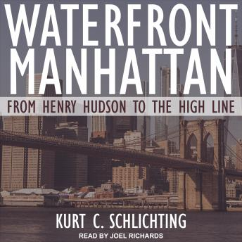 Waterfront Manhattan: From Henry Hudson to the High Line