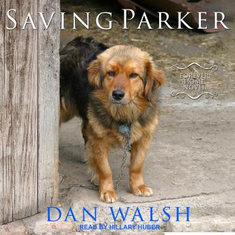 Download Saving Parker: A Forever Home Novel by Dan Walsh
