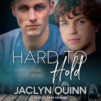 Hard to Hold: A Haven's Cove Novel