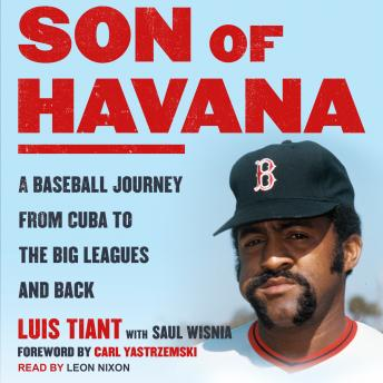 Son of Havana: A Baseball Journey from Cuba to the Big Leagues and Back