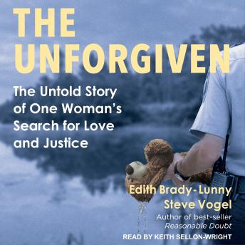 Unforgiven: The Untold Story of One Woman's Search for Love and Justice, Edith Brady-Lunny, Steve Vogel
