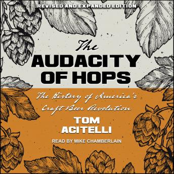 Audacity of Hops: The History of America's Craft Beer Revolution