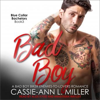 Bad Boy: A Bad Boy Biker Enemies-to-Lovers Romance, Cassie-Ann L. Miller