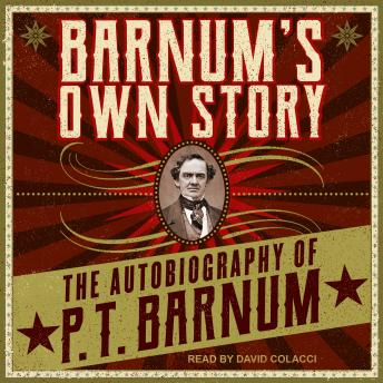 Download Barnum's Own Story: The Autobiography of P. T. Barnum by P.T. Barnum
