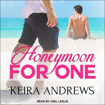 Download Honeymoon for One by Keira Andrews