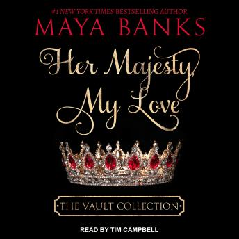 Her Majesty, My Love, Maya Banks