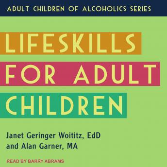 Lifeskills for Adult Children, Janet Geringer Woititz, Alan Garner