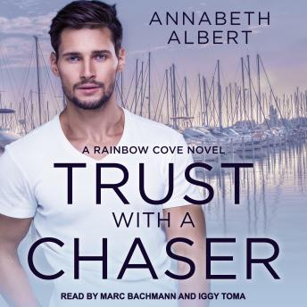 Download Trust with a Chaser by Annabeth Albert