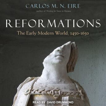 Download Reformations: The Early Modern World, 1450-1650 by Carlos M. N. Eire