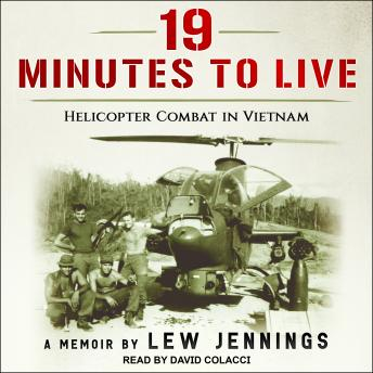 Download 19 Minutes to Live - Helicopter Combat in Vietnam by Lew Jennings