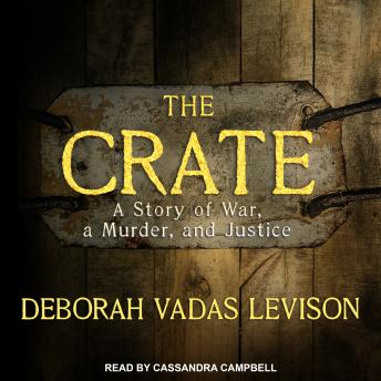 The Crate: A Story of War, a Murder, and Justice
