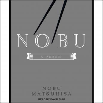 Nobu: A Memoir details