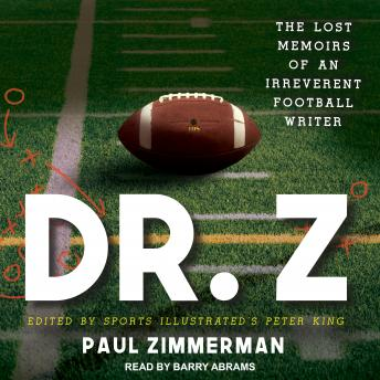 Download Dr. Z: The Lost Memoirs of an Irreverent Football Writer by Paul Zimmerman