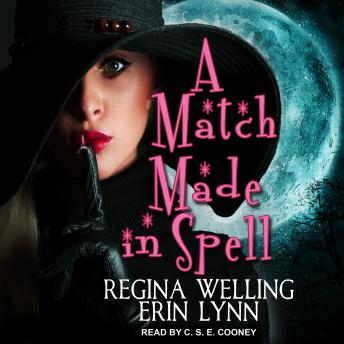 A Match Made in Spell: A Lexi Balefire Matchmaking Witch Mystery