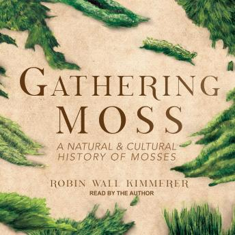 Gathering Moss: A Natural and Cultural History of Mosses