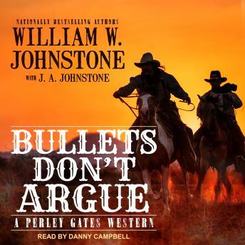 Bullets Don't Argue, William W. Johnstone