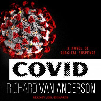 CoVid: A Novel of Surgical Suspense