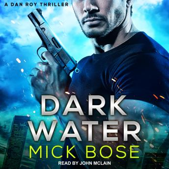 Download Dark Water: A Dan Roy Thriller by Mick Bose