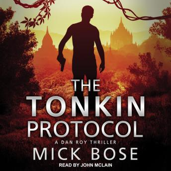 Download Tonkin Protocol: A Dan Roy Thriller by Mick Bose