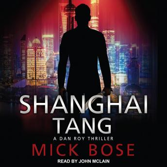 Download Shanghai Tang: A Dan Roy Thriller by Mick Bose