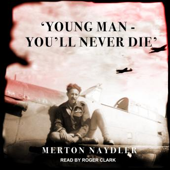 Download 'Young Man - You'll Never Die' by Merton Naydler